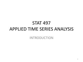 STAT 497 APPLIED TIME SERIES ANALYSIS