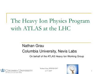 The Heavy Ion Physics Program with ATLAS at the LHC