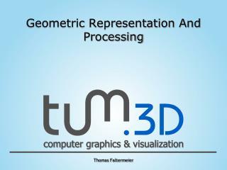 Geometric Representation And Processing