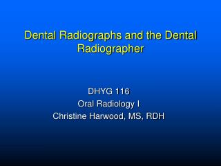 Dental Radiographs and the Dental Radiographer