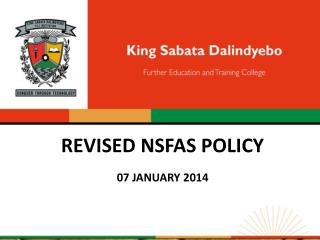REVISED NSFAS POLICY 07 JANUARY 2014