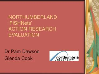 NORTHUMBERLAND 'FISHNets' ACTION RESEARCH EVALUATION