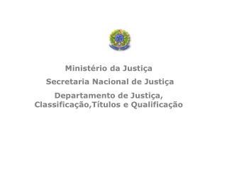 Ministério da Justiça  Secretaria Nacional de Justiça