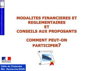 MODALITES FINANCIERES ET REGLEMENTAIRES ET CONSEILS AUX PROPOSANTS COMMENT PEUT-ON PARTICIPER ?
