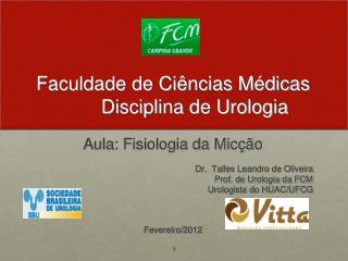 Faculdade de Ciências Médicas         Disciplina de Urologia