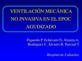VENTILACIÓN MECÁNICA NO INVASIVA EN EL EPOC AGUDIZADO