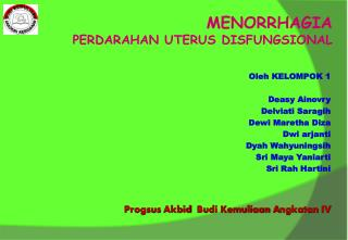 Oleh  KELOMPOK 1 Deasy Ainovry Delviati Saragih Dewi Maretha Diza Dwi arjanti Dyah Wahyuningsih