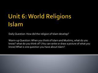 Unit 6: World Religions Islam