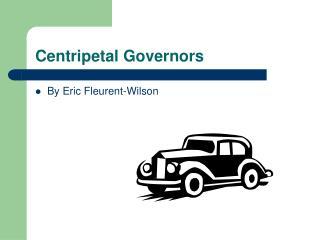 Centripetal Governors