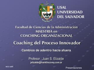 Facultad de Ciencias de la Administración MAESTRIA en  COACHING ORGANIZACIONAL