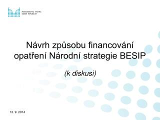 Návrh způsobu financování opatření Národní strategie BESIP