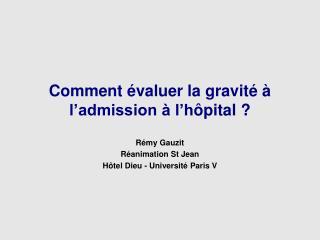 Comment évaluer la gravité à l'admission à l'h ôpital ?