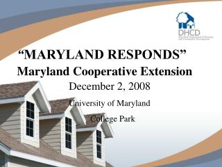 """ MARYLAND RESPONDS"" Maryland Cooperative Extension"