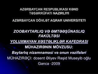 AZƏRBAYCAN RESPUBLIKASI KƏND TƏSƏRRÜFATI NAZIRLIYI  AZƏRBAYCAN DÖVLƏT AQRAR UNIVERSITETI