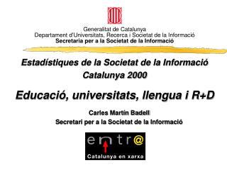 Carles Martín Badell Secretari per a la Societat de la Informació