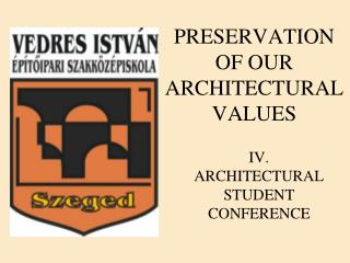 PRESERVATION OF OUR ARCHITECTURAL VALUES