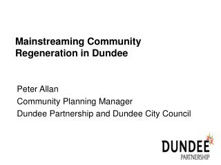 Mainstreaming Community Regeneration in Dundee