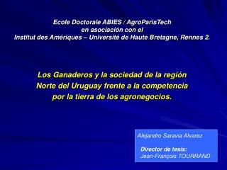 Los Ganaderos y la  sociedad  de la  región  Norte del  Uruguay  frente a la competencia