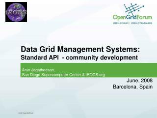Data Grid Management Systems:  Standard API  - community development