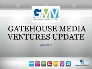 GATEHOUSE MEDIA VENTURES UPDATE