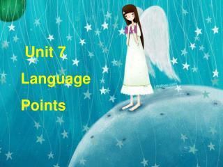 Unit 7 Language Points