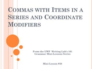 Commas with Items in a Series and Coordinate Modifiers