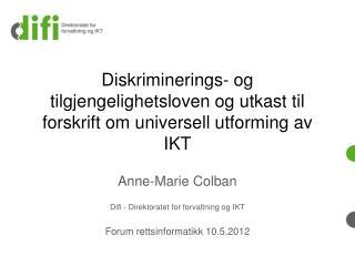 Diskriminerings-  og  tilgjengelighetsloven og utkast til forskrift om universell utforming av IKT