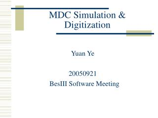 MDC Simulation & Digitization