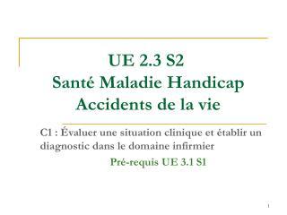 UE 2.3 S2� Sant� Maladie Handicap Accidents de la vie
