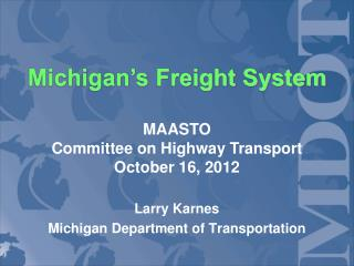 Larry Karnes Michigan Department of Transportation