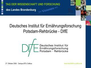 Deutsches Institut für Ernährungsforschung Potsdam-Rehbrücke - DIfE