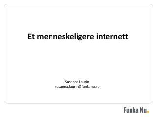 Et menneskeligere internett