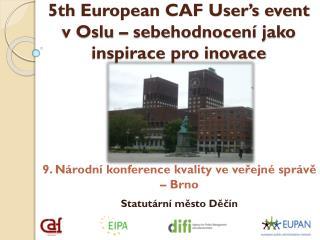 5th  European  CAF User's  event  v Oslu – sebehodnocení jako inspirace pro inovace