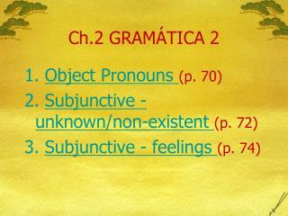 Ch.2 GRAMÁTICA 2