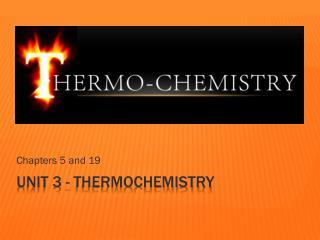 UNIT 3 - THERMOCHEMISTRY