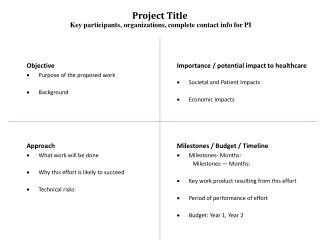 Project Title Key participants, organizations, complete contact info for PI