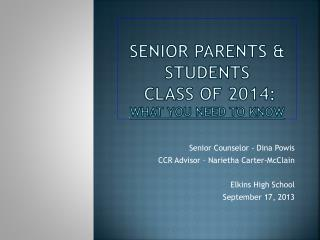 Senior Parents & Students   Class of 2014:  What You Need to Know