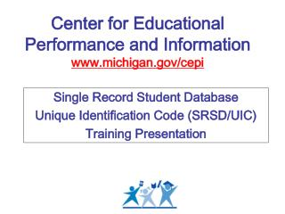 Center for Educational Performance and Information michigan/cepi