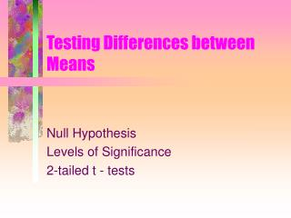 Testing Differences between Means