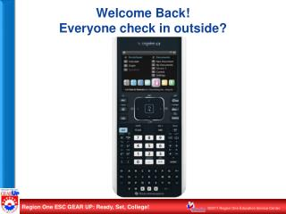 Welcome Back! Everyone check in outside?