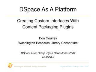 DSpace As A Platform