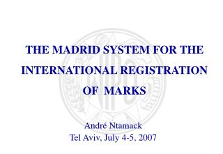 THE MADRID SYSTEM FOR THE INTERNATIONAL REGISTRATION OF  MARKS