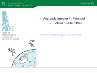 Auslandsemester in Finnland Februar – Mai 2009 fh-hannover.de/ib/hin-und-weg