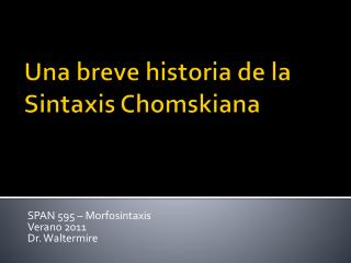 Una breve historia de la Sintaxis Chomskiana