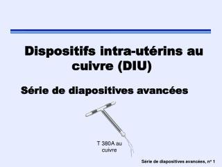 Dispositifs intra-utérins au cuivre (DIU)