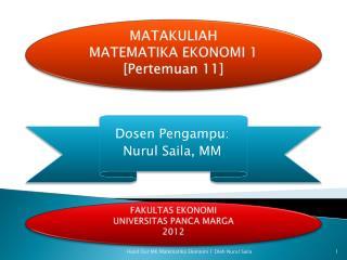 MATAKULIAH MATEMATIKA EKONOMI 1 [ Pertemuan  11]