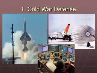 1. Cold War Defense