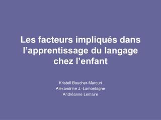 Les facteurs impliqu s dans l apprentissage du langage chez l enfant