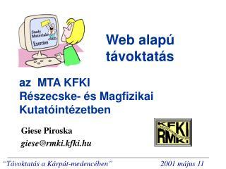 az  MTA KFKI Részecske- és Magfizikai Kutatóintézetben
