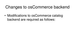 Changes to osCommerce backend